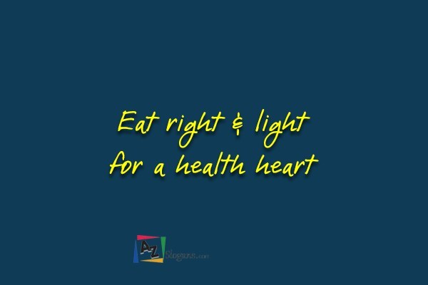 Eat right & light for a health heart