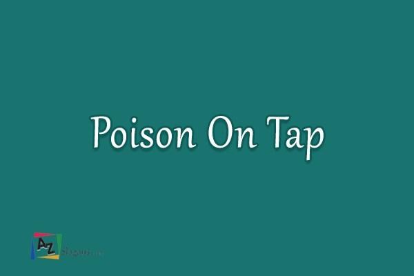 Poison On Tap