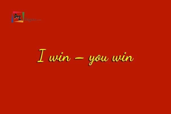 I win – you win