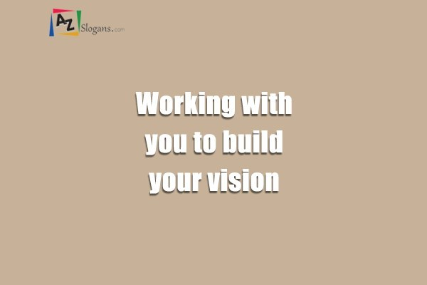 Working with you to build your vision