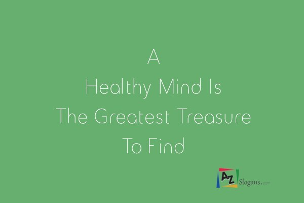A Healthy Mind Is The Greatest Treasure To Find