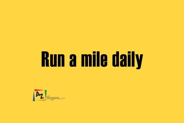 Run a mile daily