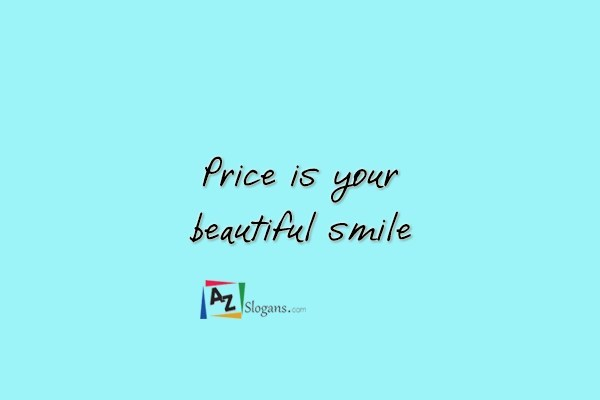 Price is your beautiful smile