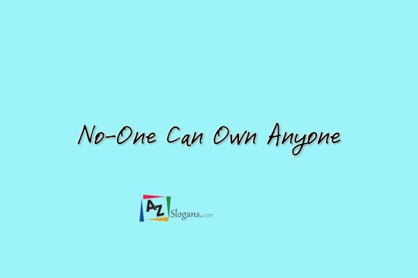 No-One Can Own Anyone