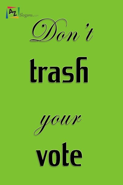 Don't trash your vote