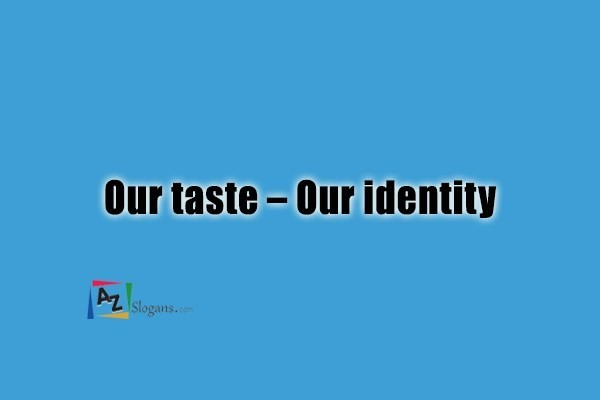 Our taste – Our identity