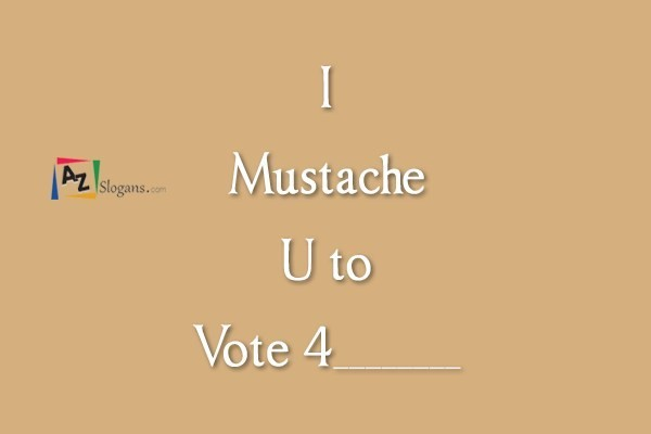 I Mustache U to Vote 4________