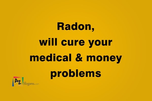 Radon, will cure your medical & money problems