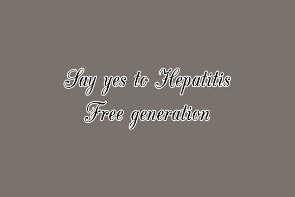 Say yes to Hepatitis Free generation