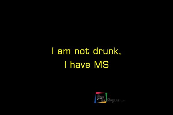 I am not drunk, I have MS