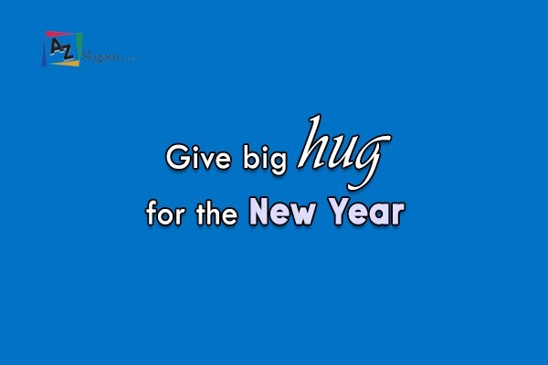 Give big hug for the New Year