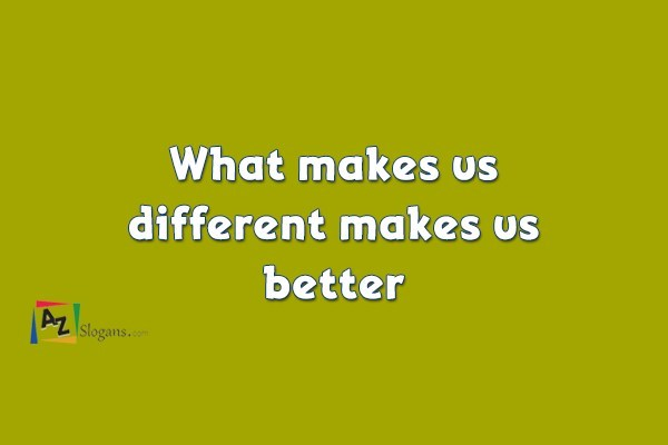 What makes us different makes us better