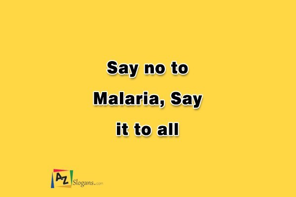 Say no to Malaria, Say it to all