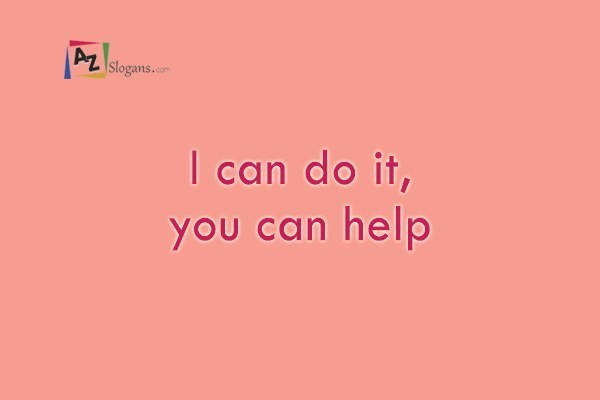 I can do it, you can help