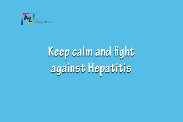 Keep calm and fight against Hepatitis