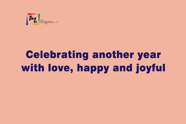 Celebrating another year with love, happy and joyful