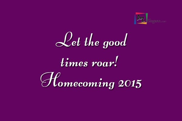 Let the good times roar! Homecoming 2015