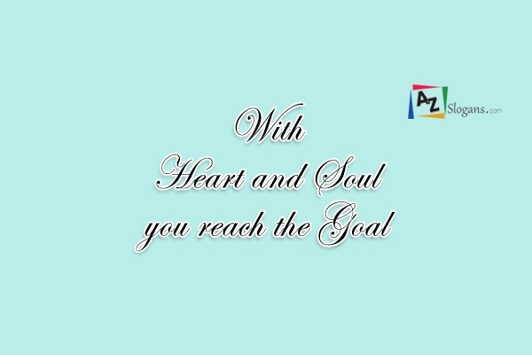 With Heart and Soul you reach the Goal