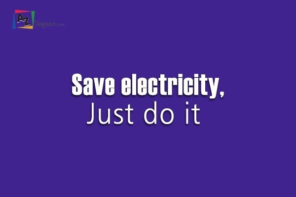 Save electricity, Just do it