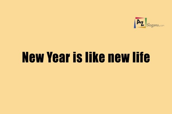 New Year is like new life