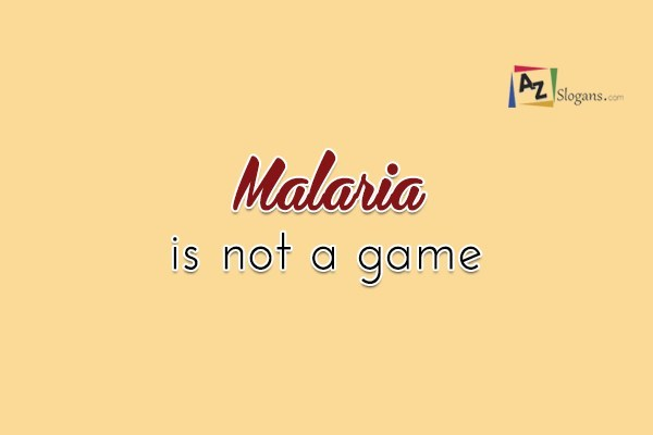 Malaria is not a game