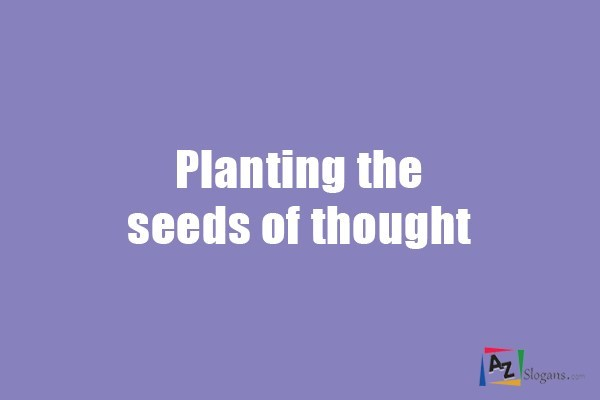 Planting the seeds of thought