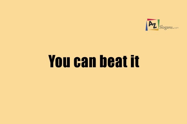 You can beat it