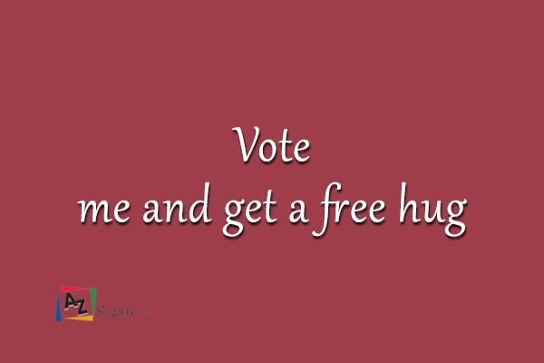 Vote me and get a free hug