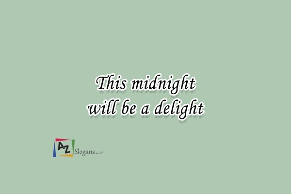 This midnight will be a delight