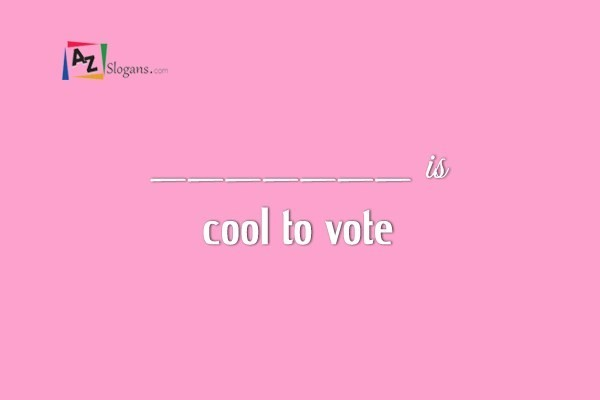 _______ is cool to vote
