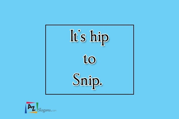 It's hip to Snip.