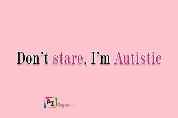Don't stare, I'm Autistic