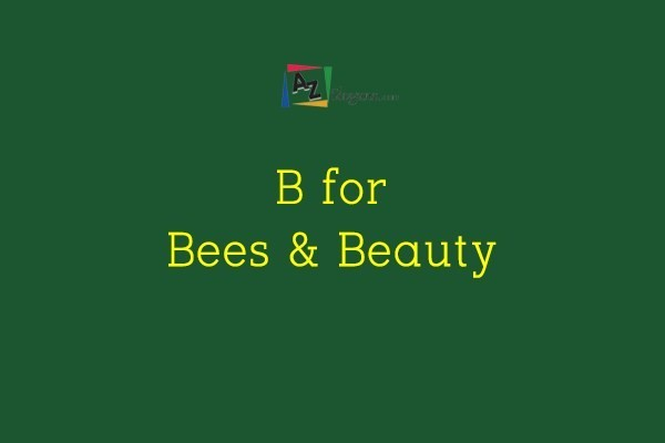 B for Bees & Beauty