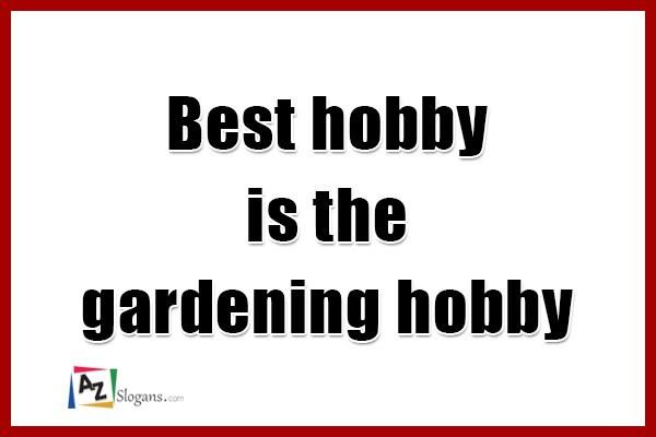Best hobby is the gardening hobby