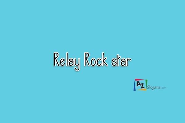 Relay Rock star