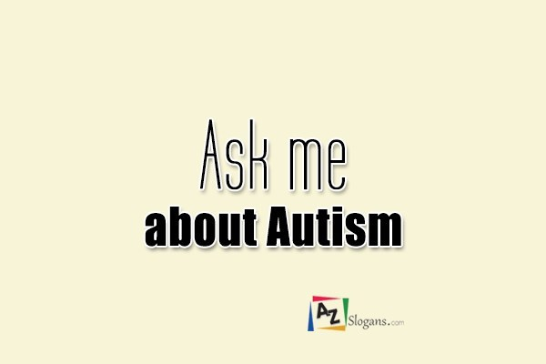 Ask me about Autism