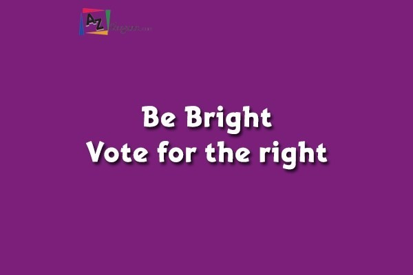 Be Bright Vote for the right