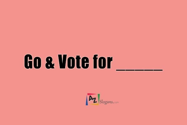 Go & Vote for _____