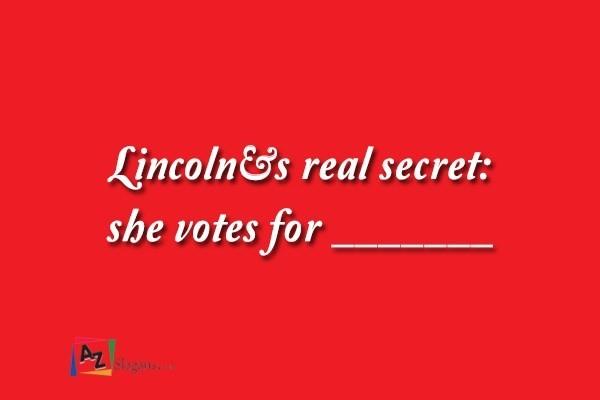 Lincoln's real secret: she votes for _______