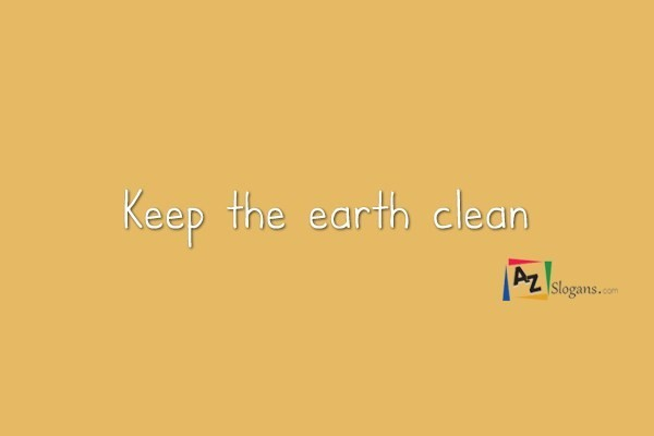 Keep the earth clean