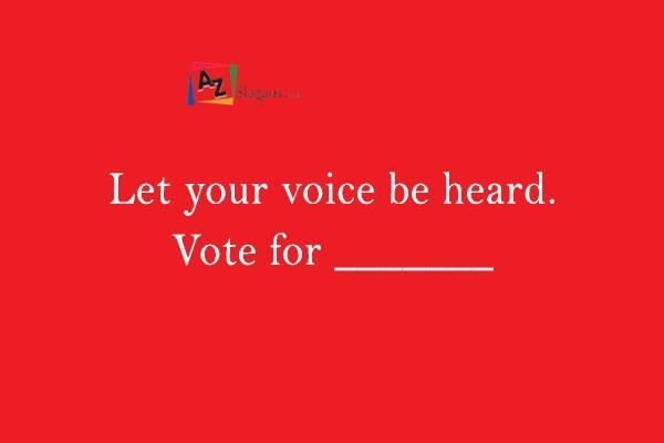 Let your voice be heard. Vote for _______