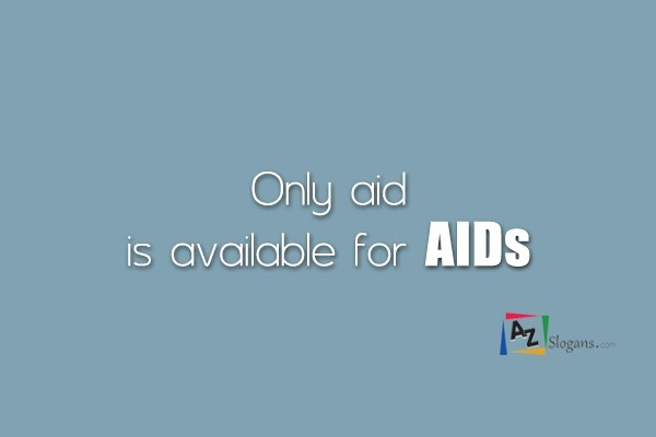 Only aid is available for AIDs