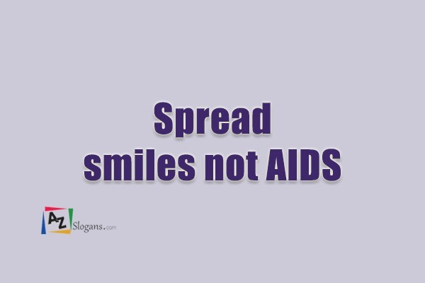 Spread smiles not AIDS