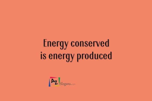 Energy conserved is energy produced