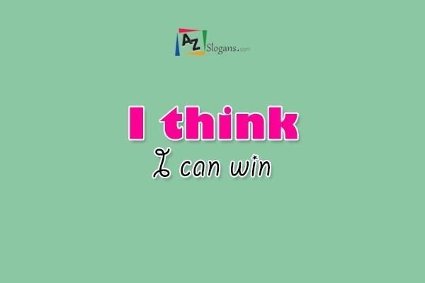 I think I can win