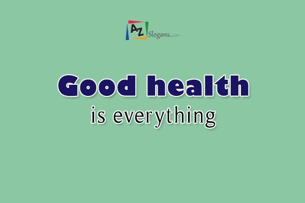 Good health is everything