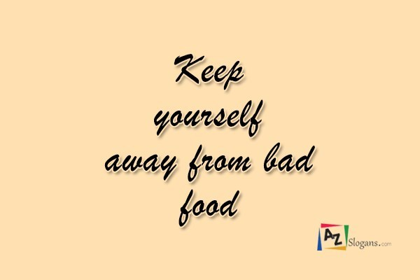 Keep yourself away from bad food