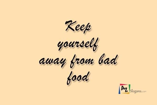 Keep yourself away from bad food