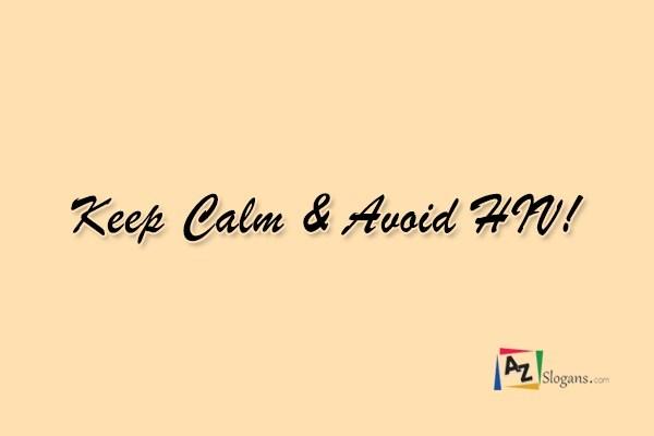 Keep Calm & Avoid HIV!