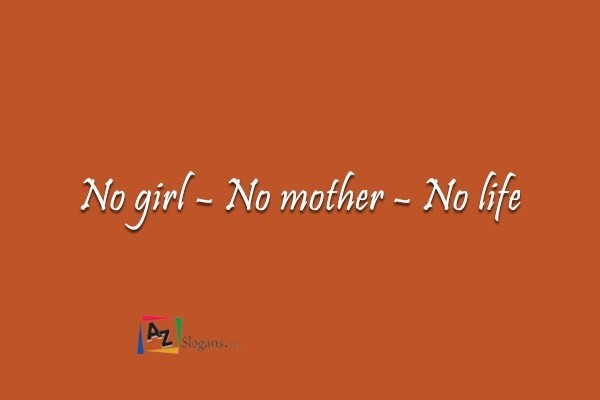 No girl – No mother – No life